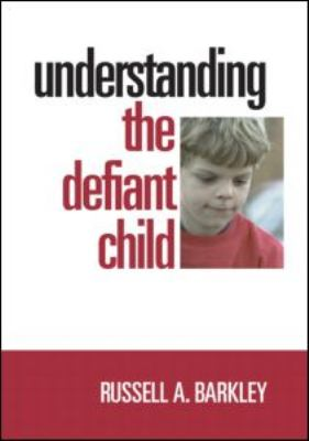 Understanding the Defiant Child 9781593854249
