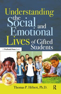 Understanding the Social and Emotional Lives of Gifted Students 9781593635022