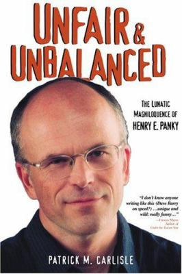 Unfair & Unbalanced: The Lunatic Magniloquence of Henry E. Panky 9781594111112