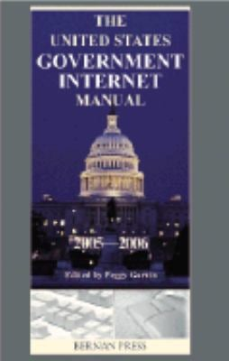 United States Government Internet Manual 9781598880045