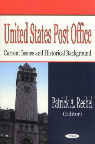 United States Post Office: Current Issues and Historical Background 9781590335550