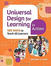 Universal Design for Learning in Action: 100 Ways to Teach All Learners 22033973