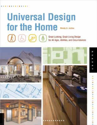 Universal Design for the Home: Great-Looking, Great-Living Design for All Ages, Abilities, and Circumstances 9781592533817