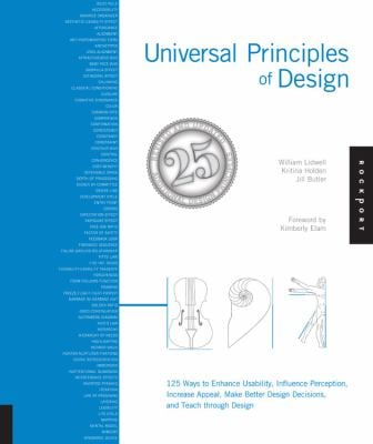 Universal Principles of Design, Revised and Updated: 125 Ways to Enhance Usability, Influence Perception, Increase Appeal, Make Better Design Decision 9781592535873