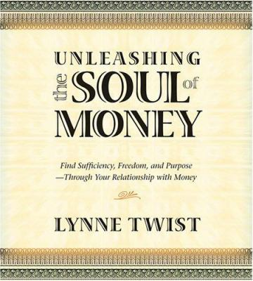 Unleashing the Soul of Money 9781591794196