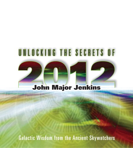 Unlocking the Secrets of 2012 9781591796138