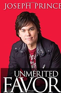 Unmerited Favor: Your Supernatural Advantage for a Successful Life 9781599799391