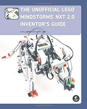 The Unofficial LEGO Mindstorms NXT 2.0 Inventor's Guide 9781593272159