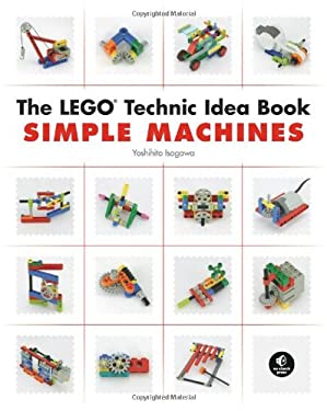 The Lego Technic Idea Book: Simple Machines 9781593272777