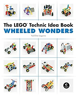 Lego Technic Idea Book: Wheeled Wonders 9781593272784