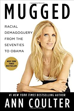 Mugged: Racial Demogoguery from the Seventies to Obama 9781595230997