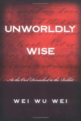 Unworldly Wise: As the Owl Remarked to the Rabbit 9781591810193