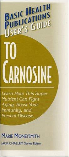 User's Guide to Carnosine 9781591201199