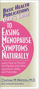 User's Guide to Easing Menopause Symptoms Naturally 9781591200956