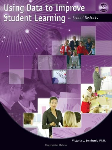Using Data to Improve Student Learning in School Districts [With CDROM] 9781596670297