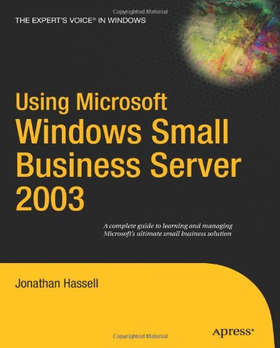 Using Microsoft Windows Small Business Server 2003 9781590594650