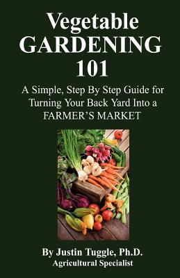 Vegetable Gardening 101 9781598589597