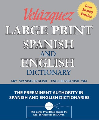 Velazquez Large Print Spanish and English Dictionary: Spanish-English/English-Spanish