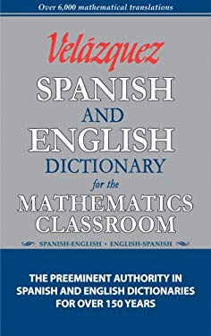 Velazquez Spanish and English Dictionary for the Mathematics Classroom 9781594950070