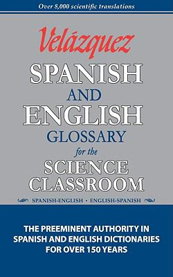 Velazquez Spanish and English Glossary for the Science Classroom 9781594950100