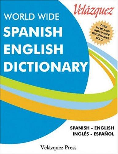 Velazquez World Wide Spanish English Dictionary 9781594950018