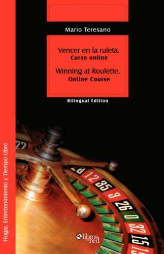 Vencer En La Ruleta. Winning at Roulette