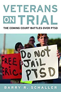 Veterans on Trial: The Coming Court Battles Over Ptsd 9781597976961