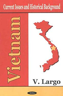 Vietnam: Current Issues and Historical Background 9781590333686