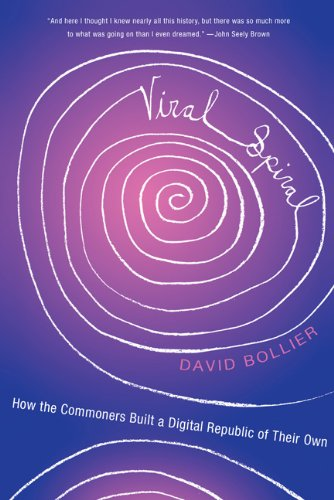Viral Spiral: How the Commoners Built a Digital Republic of Their Own 9781595583963