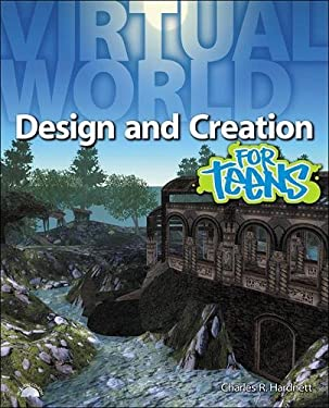 Virtual World Design and Creation for Teens [With CDROM] 9781598638509