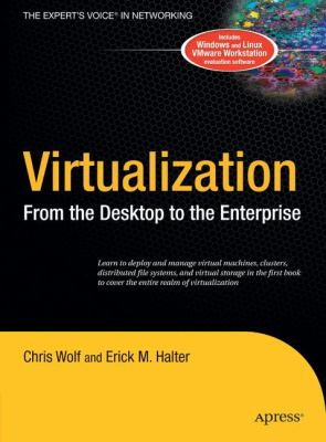 Virtualization: From the Desktop to the Enterprise 9781590594957
