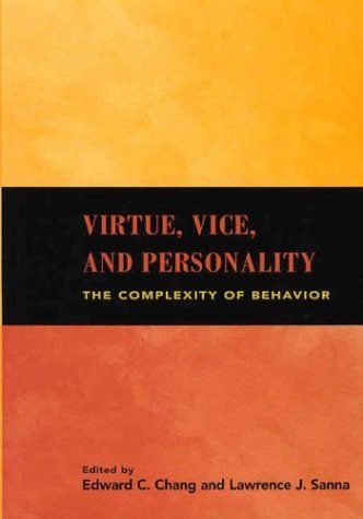 Virtue, Vice, and Personality: The Complexity of Behavior 9781591470137