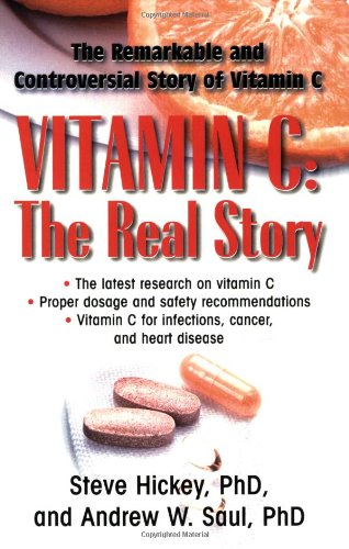 Vitamin C: The Real Story: The Remarkable and Controversial Healing Factor 9781591202233