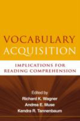 Vocabulary Acquisition : Implications for Reading Comprehension