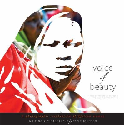 Voice of Beauty: A Photographic Celebration of African Women [With CD (Audio)] 9781599321509