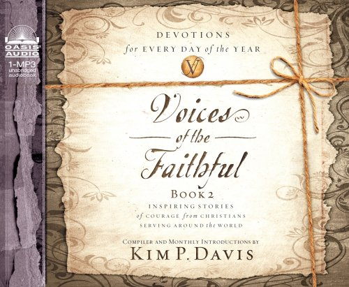 Voices of the Faithful, Book 2: Inspiring Stories of Courage from Christians Serving Around the World 9781598596441
