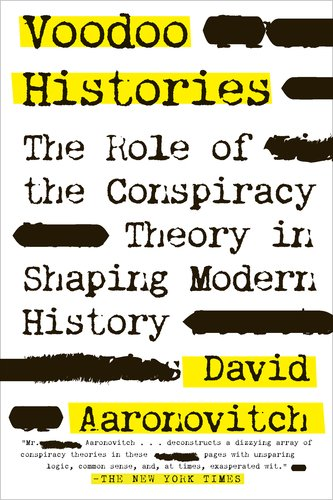 Voodoo Histories: The Role of the Conspiracy Theory in Shaping Modern History 9781594488955