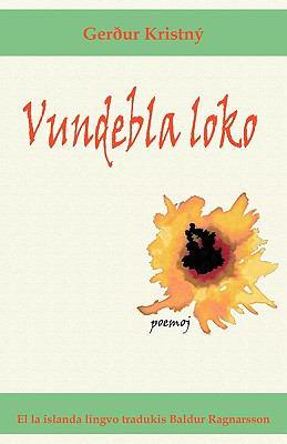 Vundebla Loko (Poemoj En Esperanto) 9781595691422