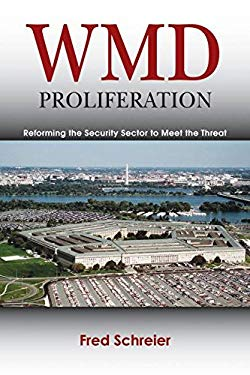 WMD Proliferation: Reforming the Security Sector to Meet the Threat 9781597974226
