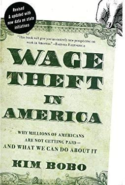 Wage Theft in America: Why Millions of Working Americans Are Not Getting Paid-And What We Can Do about It 9781595587176