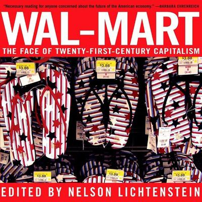 Wal-Mart: The Face of Twenty-First-Century Capitalism 9781595580351