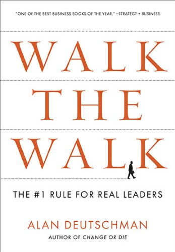 Walk the Walk: The #1 Rule for Real Leaders 9781591843665