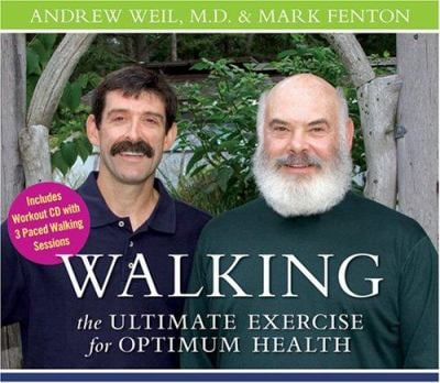 Walking: The Ultimate Exercise for Optimum Health 9781591794097