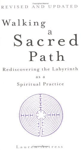 Walking a Sacred Path: Rediscovering the Labyrinth as a Spiritual Practice 9781594481819
