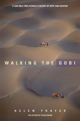 Walking the Gobi: A 1600 Mile Trek Across a Desert of Hope and Despair 9781594851124