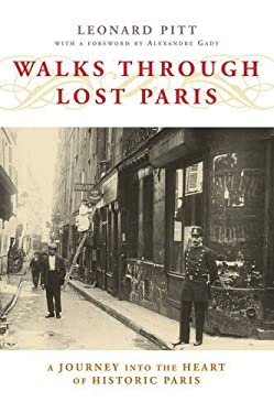 Walks Through Lost Paris: A Journey Into the Heart of Historic Paris 9781593761035
