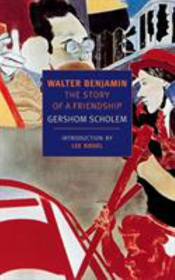 Walter Benjamin: The Story of a Friendship 9781590170328