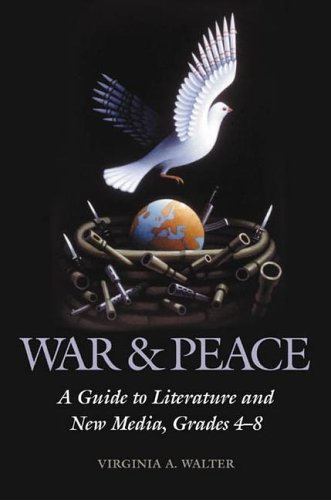 War & Peace: A Guide to Literature and New Media, Grades 4-8 9781591582717