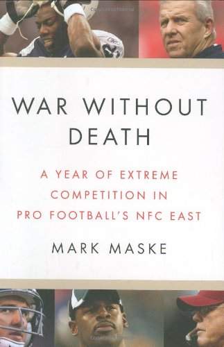 War Without Death: A Year of Extreme Competition in Pro Football's NFC East 9781594201417