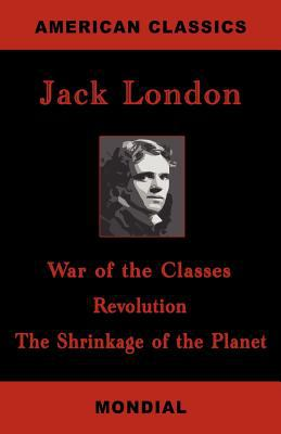 War of the Classes. Revolution. The Shrinkage of the Planet. 9781595690401
